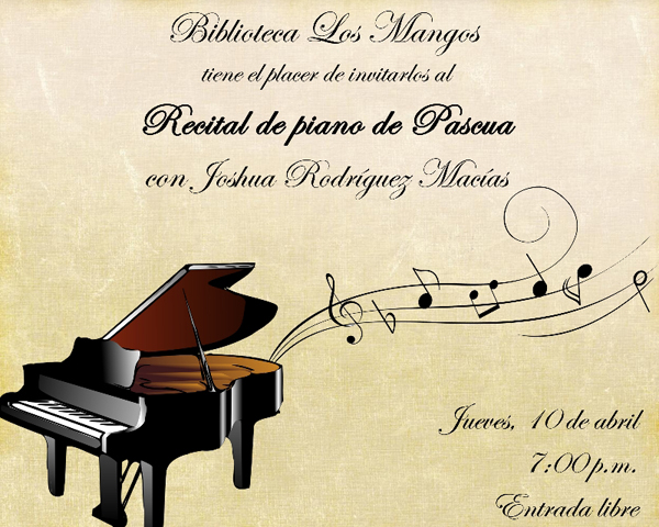 Biblioteca Los Mangos Is Very Proud To Invite You This Special Evening Recital From One Of The Librarys Music Workshop Long Standing Piano Students